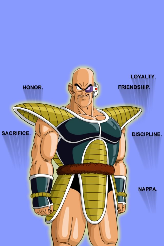 Honor. Loyalty. Nappa.