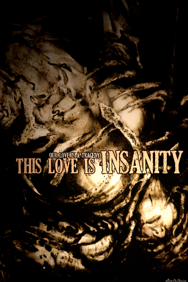 Love: Insanity/Tragedy?